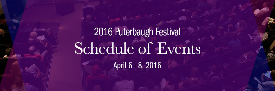 Schedule of Events for the 2016 Puterbaugh Festival